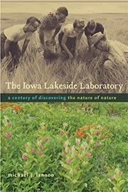 The Iowa Lakeside Laboratory. A Century of Discovering the Nature of Nature
